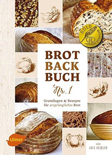 Preisvergleich Produktbild Brotbackbuch Nr. 1: Grundlagen und Rezepte für ursprüngliches Brot