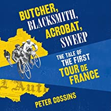Butcher, Blacksmith, Acrobat, Sweep: The Tale of the First Tour de France