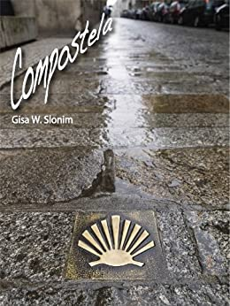 Compostela (English Edition) par [Slonim, Gisa W.]