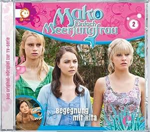 """Mako - Einfach Meerjungfrau Das Original Hörspiel zur TV-Serie, Folge 2 """"Begegnung Mit Rita"""