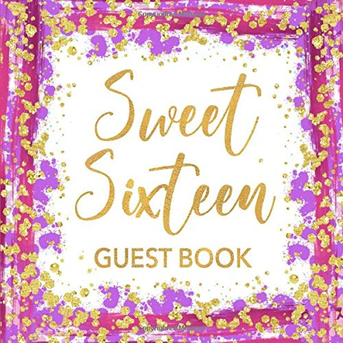 Sweet Sixteen Guest Book: 16th Birthday Party Pink Purple & Gold Confetti Sign In Guestbook for Girls - Sweet 16 Keepsake with Space for Visitors to ... for Email, Name and Address  - Square Size