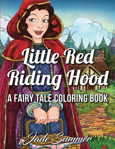 Little Red Riding Hood: An Adult Coloring Book with Classic Fairy Tale Characters, Adorable Fantasy Scenes, and a Delightful Adventure Adult Classic Red Riding Hood