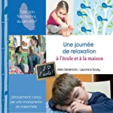 Une journée de relaxation à l'école et à la maison (Déroulement conçu par une enseignante de maternelle)