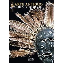 Arte antiguo Cora y Huichol/ Ancient Cora and Huichol Art: La Coleccion De Konrad T. Preuss/ Konrad T. Preuss Collection