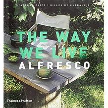 The Way We Live: Alfresco