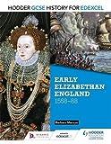 Hodder GCSE History for Edexcel: Early Elizabethan England, 1558–88