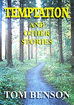 Temptation: and other stories by [Benson, Tom]