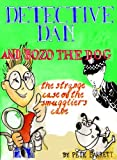 THE STRANGE CASE OF THE SMUGGLIERS' COVE: A Dingle-cum-Dozy's Top Amateur Crime Fighting Duo Investigation (DETECTIVE DAN AND BOZO THE DOG Book 2) (English Edition)