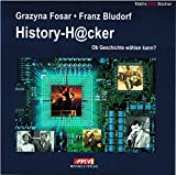 History-H@cker: Ob Geschichte wählen kann? - Grazyna Fosar
