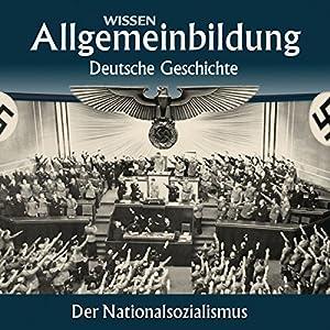 Der Nationalsozialismus (Reihe Allgemeinbildung)