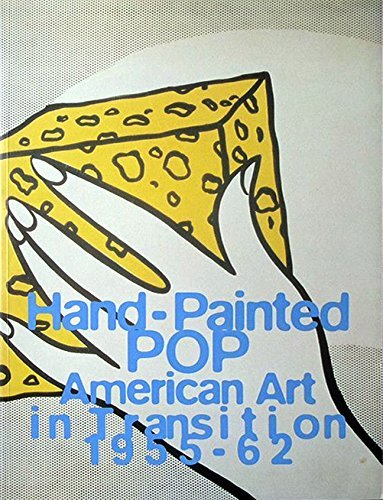 Hand-painted Pop: American Art in Transition, 1955-62 by Paul Schimmel (10-Dec-1992) Paperback