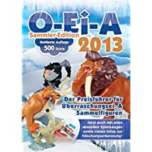 O-Ei-A 2013 - limitierte Sammler-Edition - Überraschungsei- und Sammelfiguren Preisführer