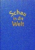 Schau in die Welt: Lesebuch der Freien Waldorfschule für das 2. und 3. Schuljahr