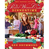 The Pioneer Woman Cooks―Dinnertime: Comfort Classics, Freezer Food, 16-Minute Meals, and Other Delicious Ways to Solve Supper