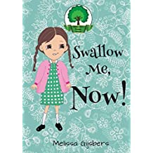 Swallow Me, NOW! by Melissa Gijsbers (2014-10-03)