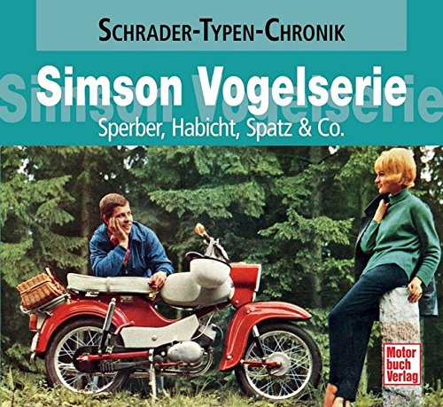Simson Vogelserie: Sperber, Habicht, Spatz & Co. (Schrader-Typen-Chronik)