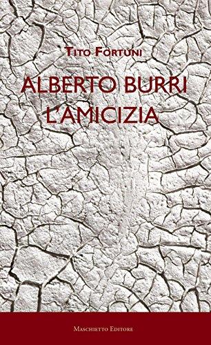 Alberto Burri. L'amicizia por Tito Fortuni