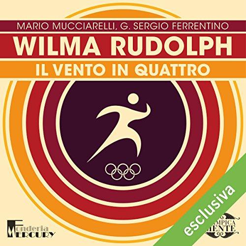 Wilma Rudolph: Il vento in quattro (Olimpicamente)  Audiolibri