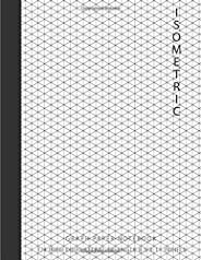 Isometric Graph Paper Notebook: 1/4 Inch Equilateral Triangle 8.5 X 11, Isometric Drawing 3D Triangular Paper,