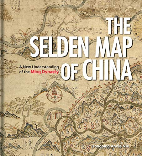 The Selden Map of China: A New Understanding of the Ming Dynasty China-kunst