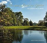 Das ganze Land ein Garten: Das Gartenreich Dessau-Wörlitz (EditionGartenReich) -
