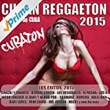 Cuban Reggaeton 2015 - Cubaton 2015 (Lo Mejor De Cuba - Los Exitos 2015) [Explicit]