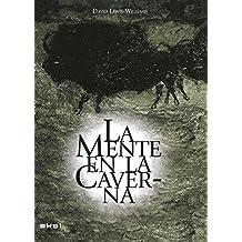 La mente en la caverna. La conciencia y los orígenes del arte (Arqueología)