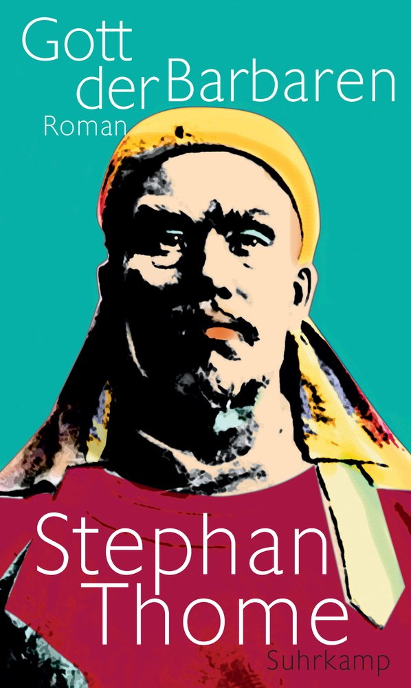 Stephan Thome  : Gott der Barbaren