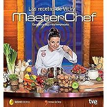 Las recetas de Vicky: Ganador de Masterchef segunda edición (Gastronomia)