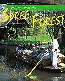 Journey through the SPREE FOREST - Reise durch den SPREEWALD - Ein Bildband mit über 160 Bildern - STÜRTZ Verlag - Georg Schwikart (Autor), Wolfgang Korall (Fotograf)