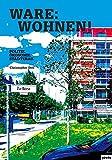Ware: Wohnen: Politik. Ökonomie. Städtebau