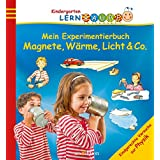 Mein Experimentierbuch: Magnete, Wärme, Licht & Co.