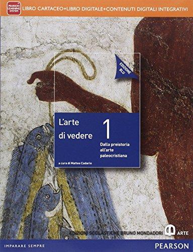 Arte di vedere. Con Il disegno della città. Ediz. blu. Per le Scuole superiori. Con e-book. Con espansione online: 1