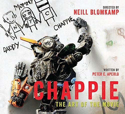 Chappie. The Art Of The Movie por Peter Aperlo