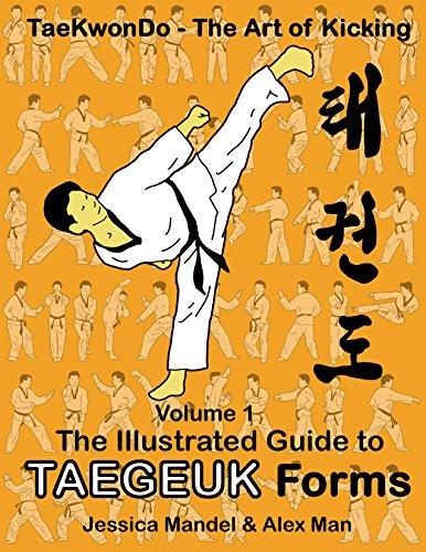 Taekwondo the art of kicking. The illustrated guide to Taegeuk forms (English Edition) por Alex Man