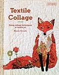 Textile Collage: using collage techni...