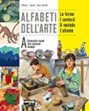 Alfabeti dell'arte. Vol A-B-C. 2 atlanti. Per la Scuola media. Con espansione online