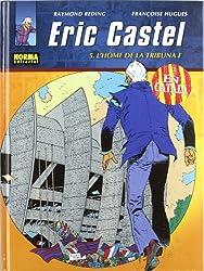 ERIC CASTEL 05. L'HOME DE LA TRIBUNA F (Edició en català) (CÓMIC EUROPEO)