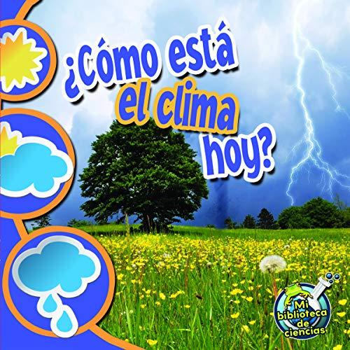 Como esta el clima hoy? / What's the Weather Like Today? (Mi biblioteca de ciencias / My Science Library)