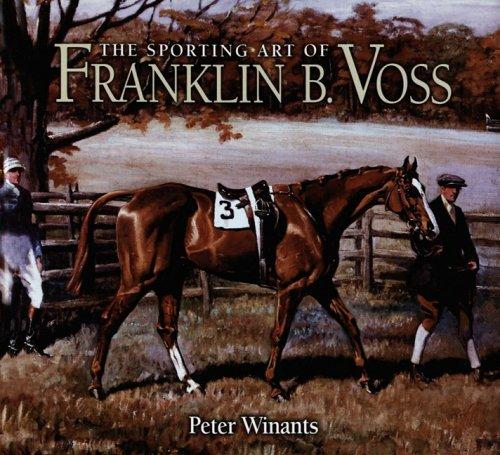 The Sporting Art of Franklin B. Voss por Peter Winants