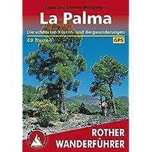 La Palma: Die schönsten Küsten- und Bergwanderungen – 69 Touren (Rother Wanderführer)