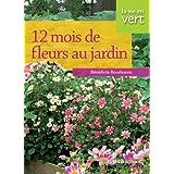 12 mois de fleurs au jardin