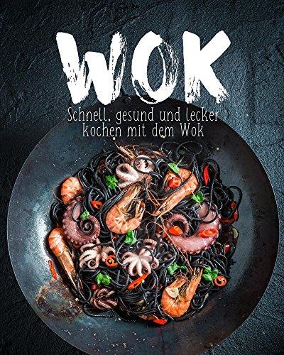 wok-schnell-gesund-und-lecker-kochen-mit-dem-wok-german-edition