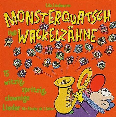 Lila Lindwurm - Monsterquatsch und Wackelzähne: CD