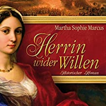 Herrin wider Willen (11:56 Stunden, ungekürzte Lesung)