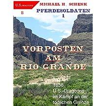 Pferdesoldaten 1 - Vorposten am Rio Grande