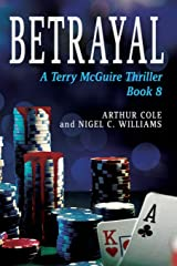 Betrayal: Book 8 in the Terry McGuire Series of crime Thrillers: Volume 8 (Terry McGuire Crime Thrillers) Paperback