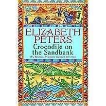 Crocodile on the Sandbank: Miss Marple crossed with Indiana Jones! (Amelia Peabody)