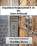 Al-Adab fi Al-Din / Etiquette in Religion (Sheikhy Notes Book 3)