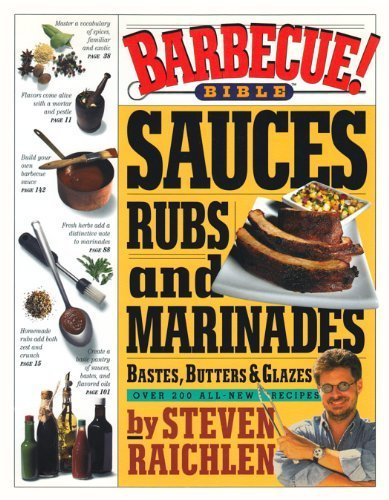 Barbecue! Bible Sauces, Rubs, and Marinades, Bastes, Butters, & Glazes by Raichlen, Steven (2000) Library Binding